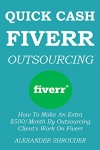 How To Make An Extra $500/Month By Outsourcing Client's Work On Fiverr